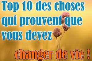top 10 des choses qui prouvent que vous devez changer de vie