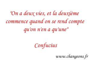 on a deux vies confucius