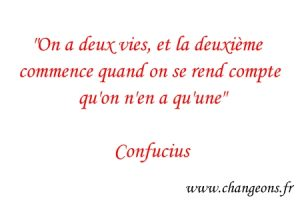 on a deux vies confucius