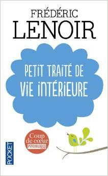 Frederic Lenoir petit traité de vie intérieure - changeons