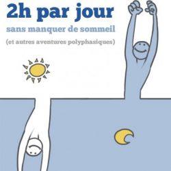 avis comment dormir 2h par jour Damien Fauché - changeons