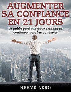 Augmenter sa confiance en 21 jours - Hervé Lero