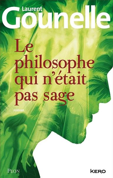 le philosophe qui n'était pas sage - laurent gounelle - avis - changeons