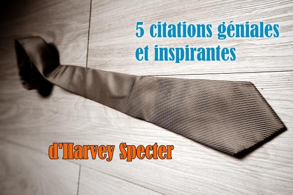 Top 5 Des Citations D Harvey Specter Changeons
