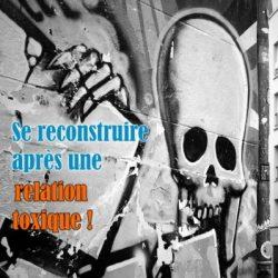 relation toxique se reconstruire - changeons