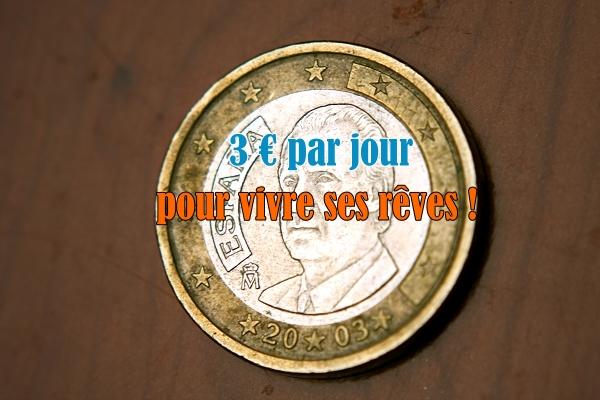 3 euros par jour pour vivre ses rêves - changeons