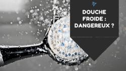 douche froide dangereux