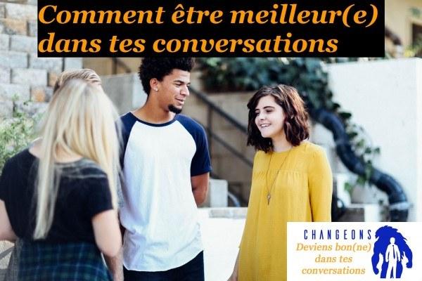 améliore tes conversations - changeons