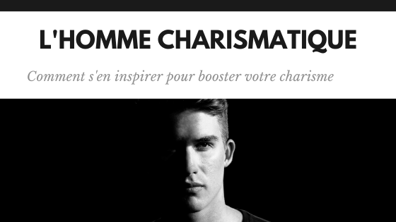 homme charismatique - changeons