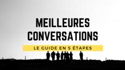 meilleures conversations le guide