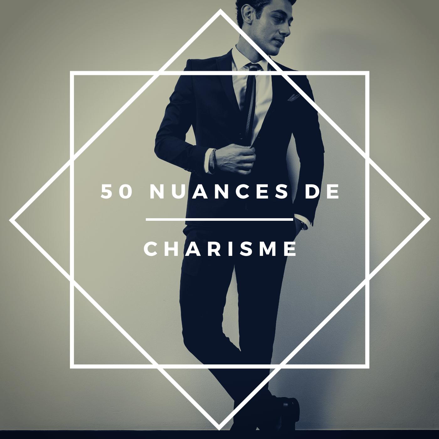 50 nuances de charisme - changeons