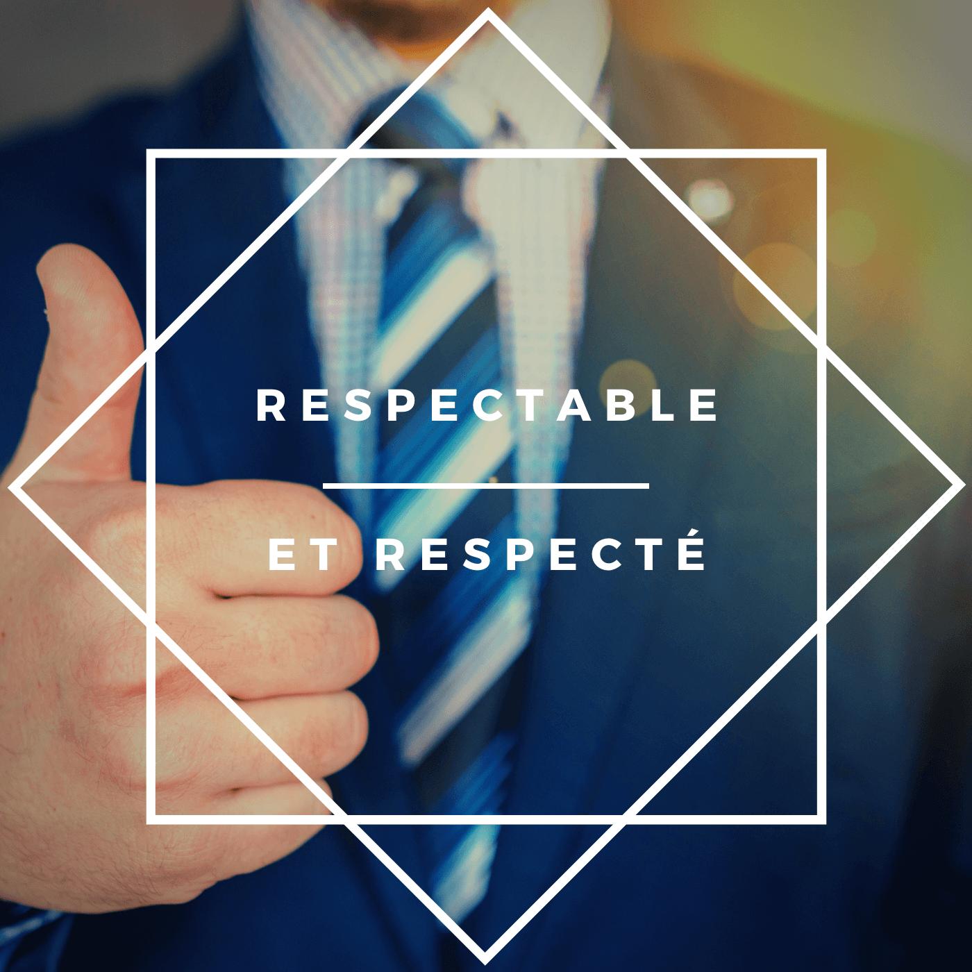 respectable et respecté - changeons