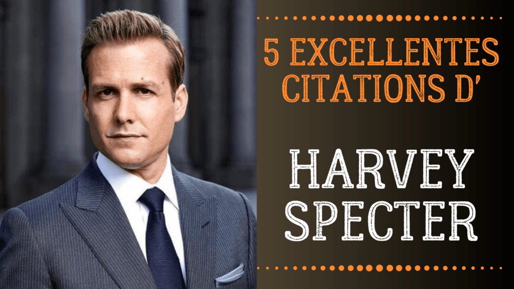 charisme harvey specter citations inspirantes