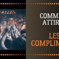attirer les compliments