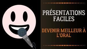 presentations faciles confiant à l'oral