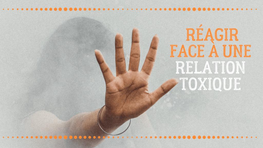réagir aux relations toxiques