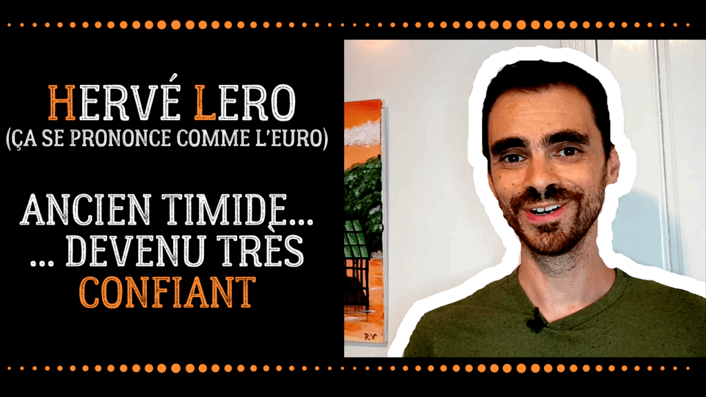 Hervé Lero ancien timide devenu confiant
