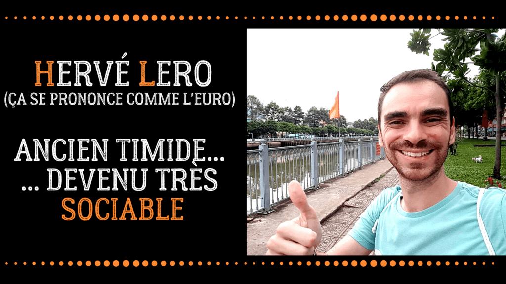 Hervé Lero ancien timide super sociable