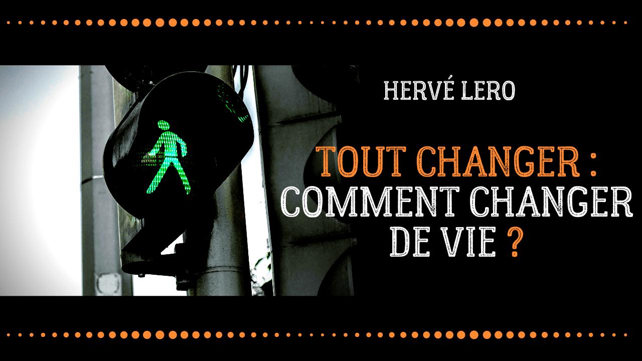 changement de vie - Hervé Lero