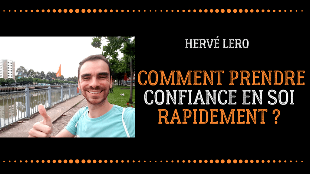 Prendre confiance en soi - Hervé Lero