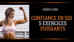 confiance en soi 5 exercices puissants Hervé Lero