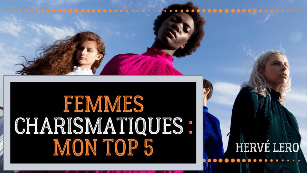 femme charismatique top 5 Hervé Lero