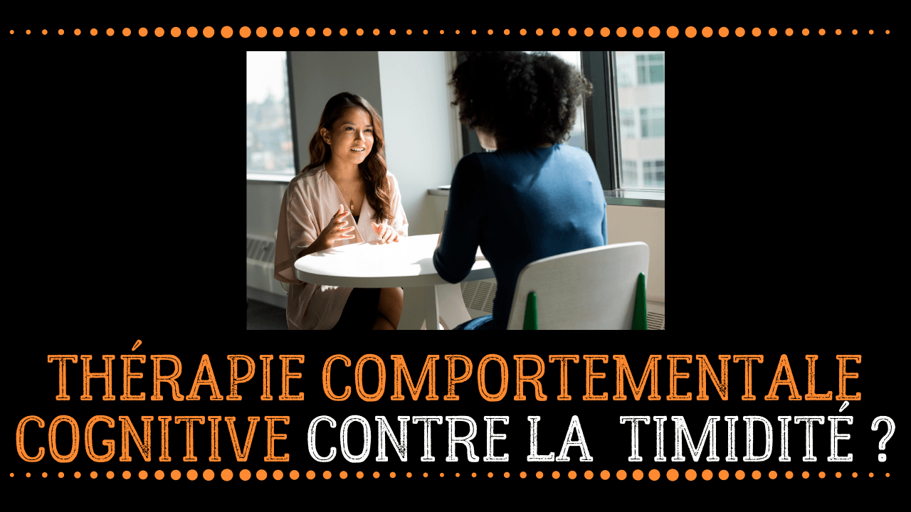 thérapies cognitives comportementales timidité