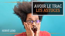 Avoir le trac Hervé Lero