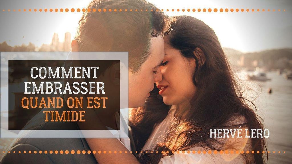 embrasser quand on est timide Hervé Lero