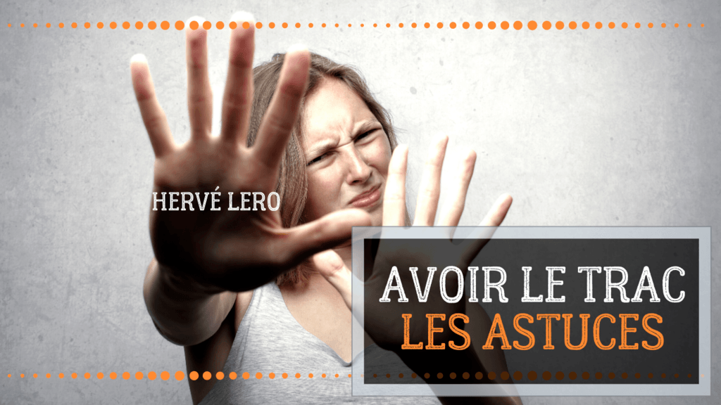 Diminuer le trac Hervé Lero