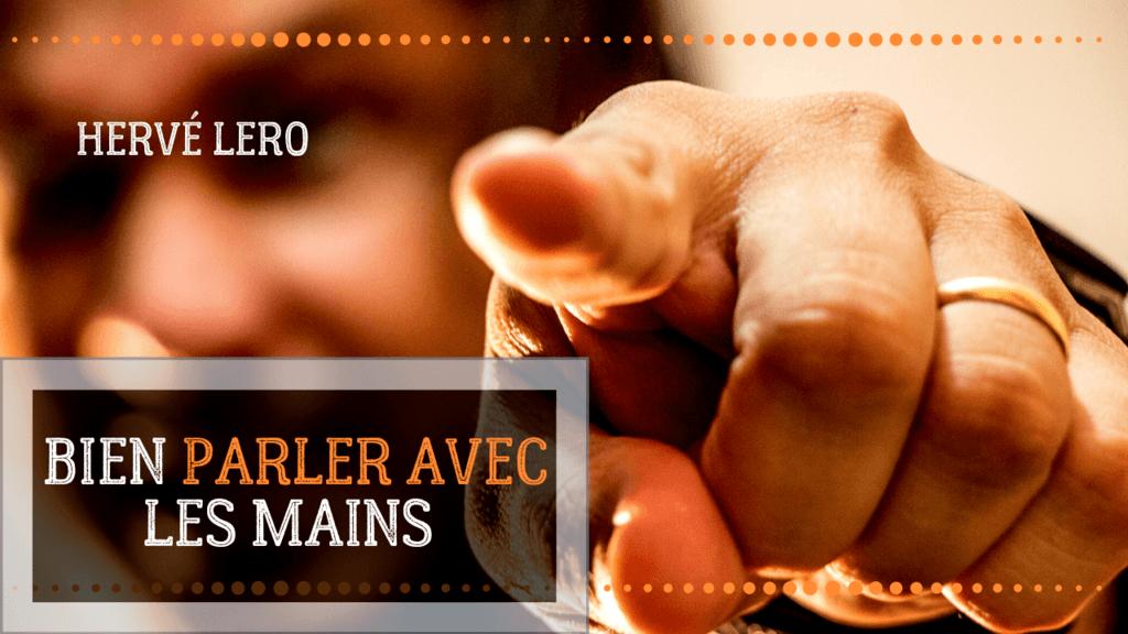 parler avec les mains - Hervé Lero