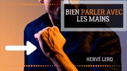 Comment bien parler avec les mains Hervé Lero