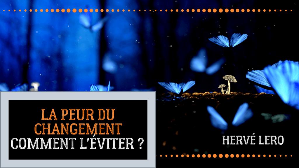 peur de changer - Hervé Lero