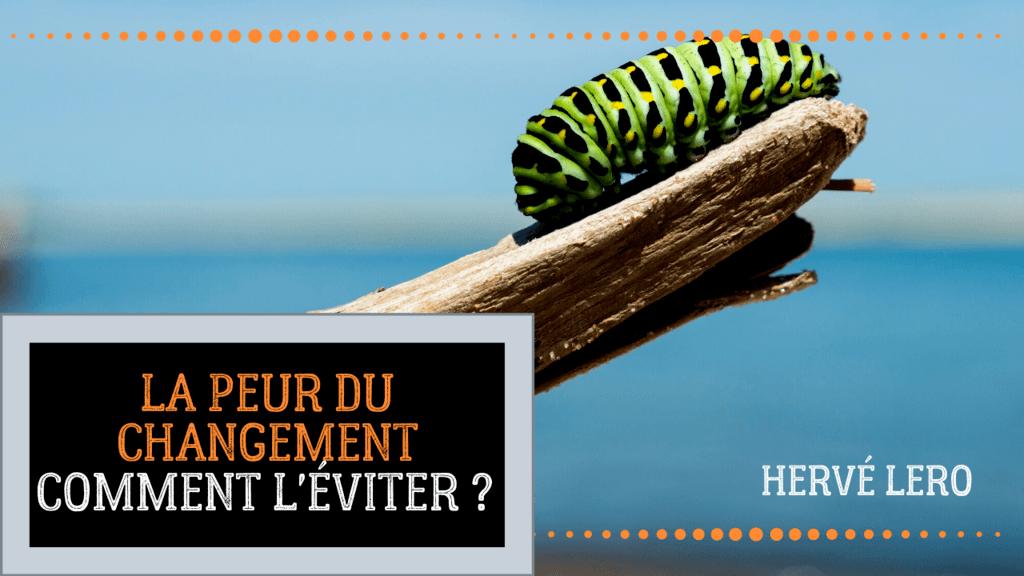 peur du changement Hervé Lero
