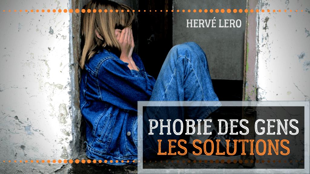 phobie des gens Hervé Lero
