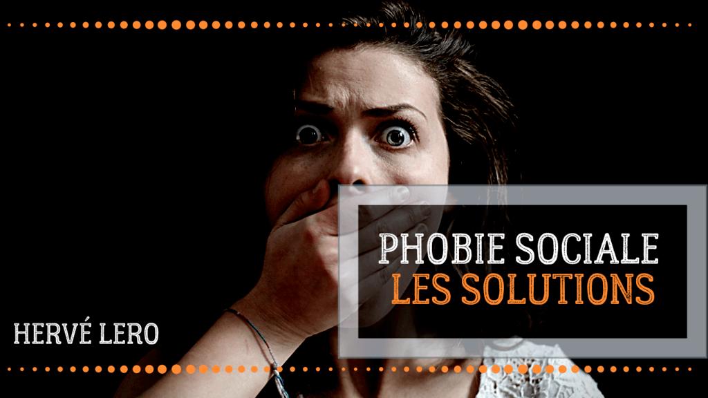 phobie sociale les solutions Hervé Lero