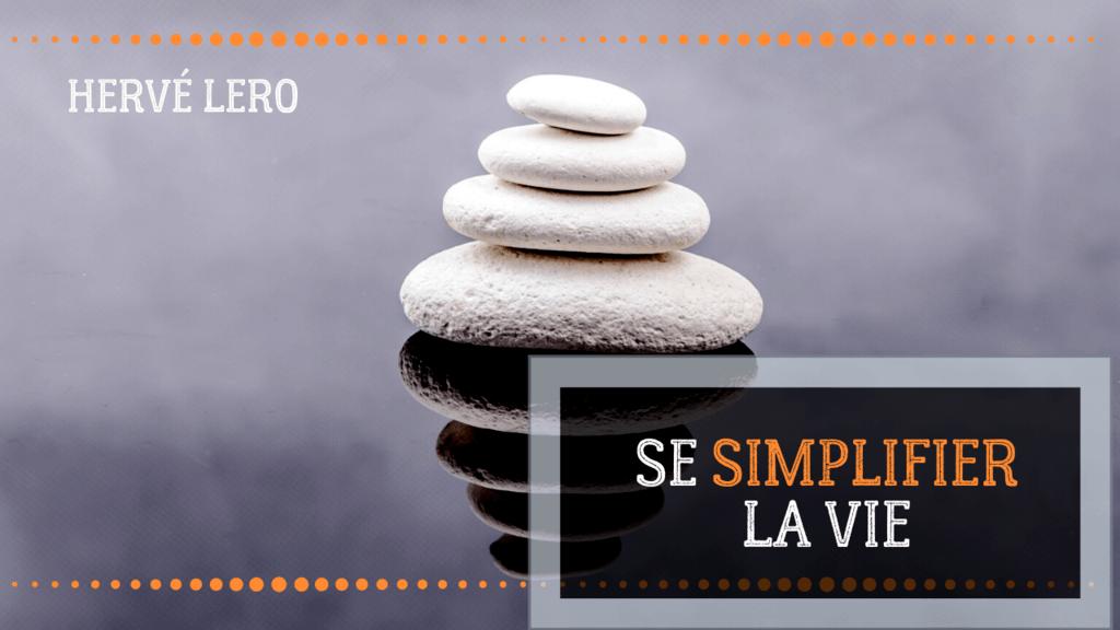 se simplifier la vie - Hervé Lero