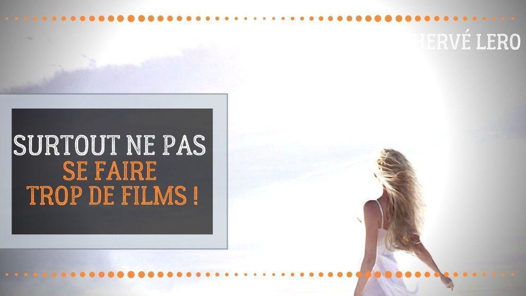 ne pas se faire de films - Hervé Lero