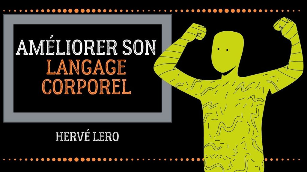 améliorer son langage corporel Hervé Lero