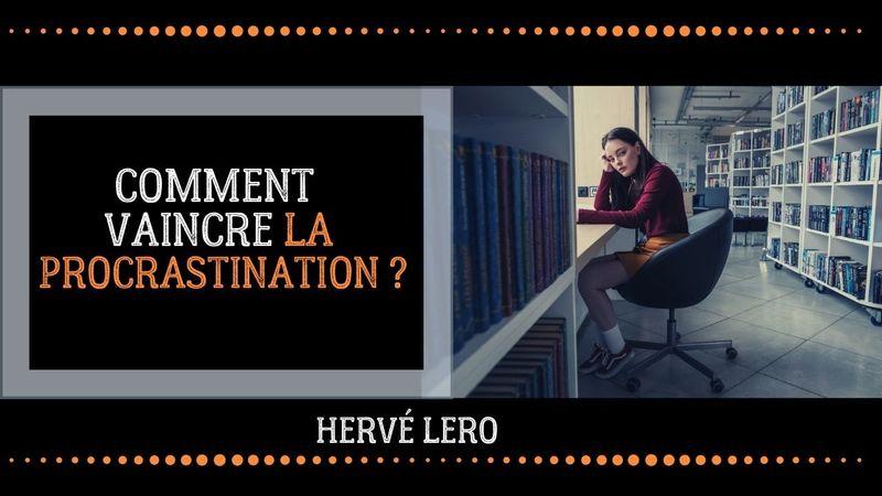 comment vaincre la procrastination Hervé Lero