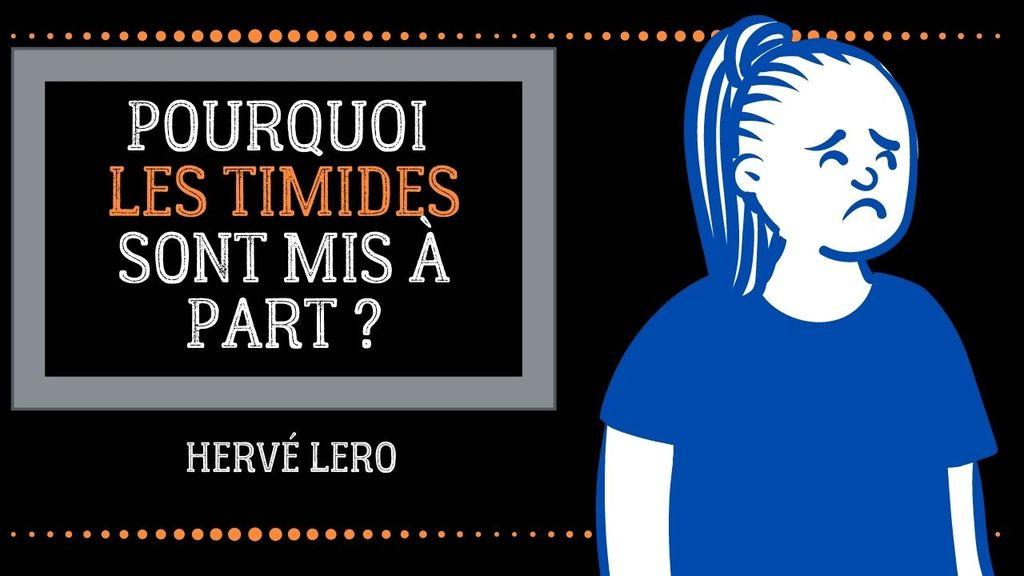 pourquoi les timides sont mis de côté Hervé Lero