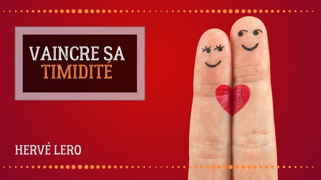 trouver l'amour quand on est timide - Hervé Lero