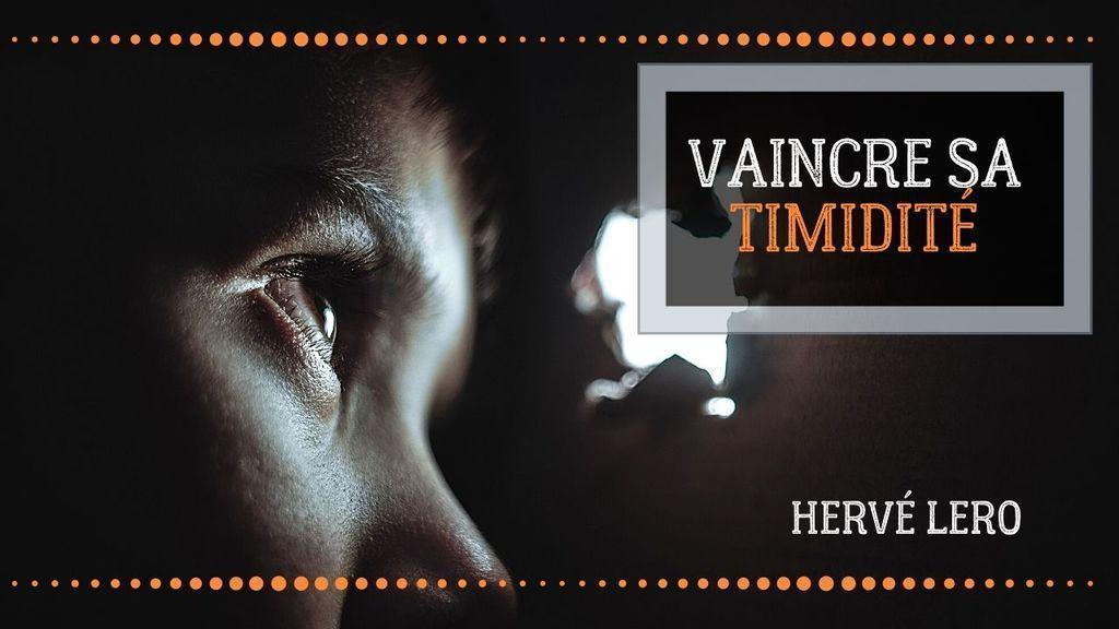 vaincre la timidité Hervé Lero