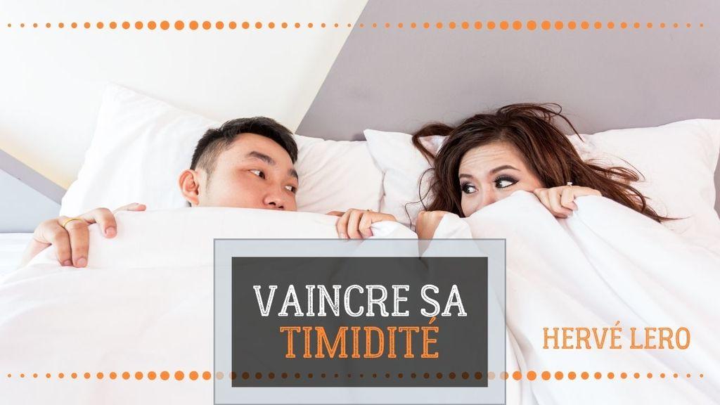 vaincre sa timidité au lit Hervé Lero