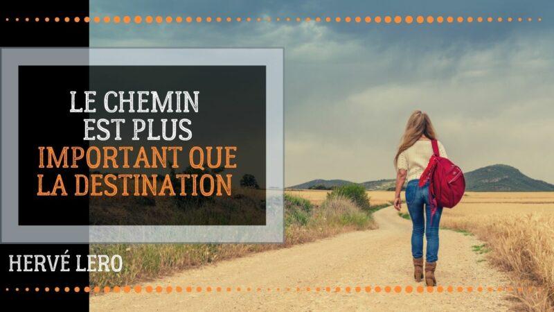 le chemin est plus important que la destination