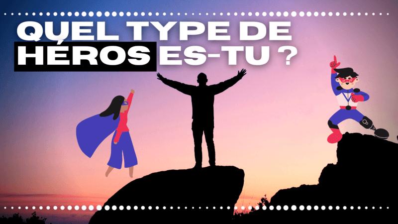 quel heros es-tu ? Changeons